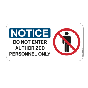 "45709-12"" X 6"" Aluminum Notice Do Not Enter Sign"